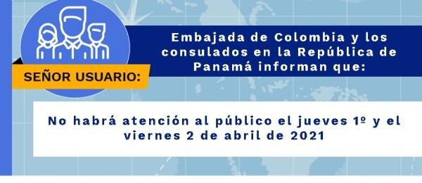 La Embajada de Colombia y los consulados en la República de Panamá no tendrá atención al público los días 1 y 2 de abril