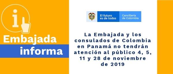 Imagen con las fechas en las que la Embajada y los consulados de Colombia en Panamá no tendrán atención al público 4, 5, 11 y 28 de noviembre de 2019